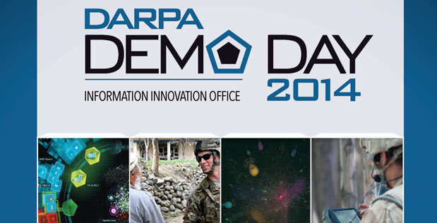 DARPA's Information Innovation Office (I2O) today hosted DARPA Demo Day 2014 to highlight DARPA's ongoing contributions to preserving and expanding IT superiority for national security. Taking up the entire central courtyard of the Pentagon, the all-day event showcased more than 100 demonstrations that described I2O program managers' progress toward making game-changing advances in cybersecurity, networked warfighter systems, language translation and decision support.